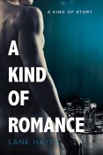 Excerpt and Giveaway: A Kind of Romance by Lane Hayes