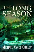 Guest Post and Giveaway: The Long Season by Michael Vance Gurley