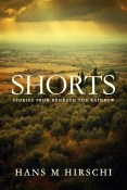 Guest Post and Giveaway: Shorts – Stories from Beneath the Rainbow by Hans M Hirschi