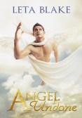 Guest Post: Angel Undone by Leta Blake