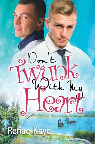 Review: Don't Twunk with My Heart by Renae Kaye