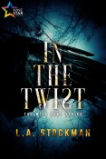 Excerpt and Giveaway: In the Twist by L.A. Stockman