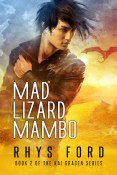 Guest Post and Giveaway: Mad Lizard Mambo by Rhys Ford