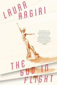 Review: The God in Flight by Laura Argiri
