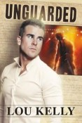 Review: Unguarded by Lou Kelly