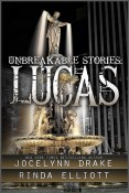 Review: Unbreakable Stories: Lucas by Jocelynn Drake and Rinda Elliott