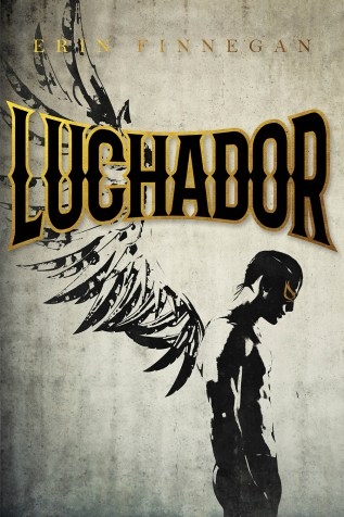 Guest Post and Giveaway: Luchador by Erin Finnegan
