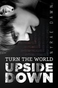 Review: Turn the World Upside Down by Nyrae Dawn