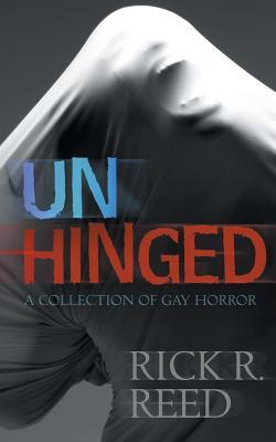 Review: Unhinged by Rick R. Reed