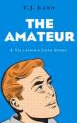 Review: The Amateur by T.J. Land