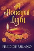 Review: A Honeyed Light by Freddie Milano