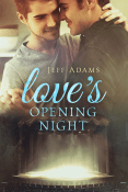 Guest Post and Giveaway: Love's Opening Night by Jeff Adams