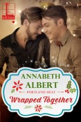 Guest Post and Giveaway: Wrapped Together by Annabeth Albert