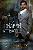 Excerpt and Giveaway: An Unseen Attraction by K.J. Charles