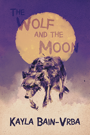 Review: The Wolf and the Moon by Kayla Bain-Vrba
