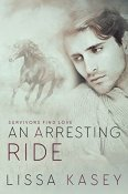 An Arresting Ride by Lissa Kasey
