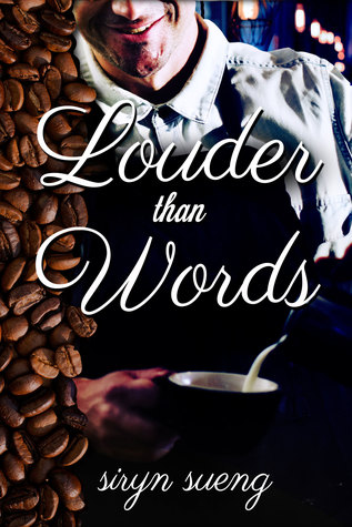 Review: Louder Than Words by Siryn Sueng
