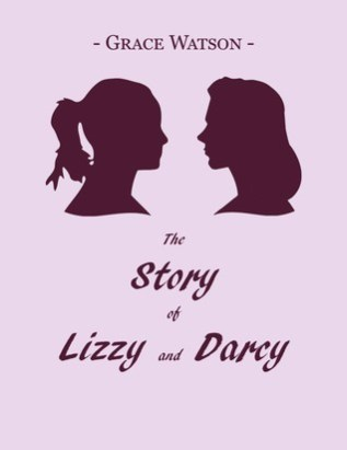 Review: The Story of Lizzy and Darcy by Grace Watson