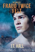 Review: Fraud Twice Felt by J.T. Hall