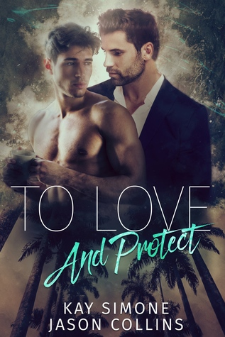Review: To Love and Protect by Kay Simone and Jason Collins