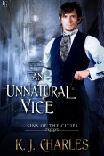 Excerpt and Giveaway: An Unnatural Vice by K.J. Charles