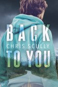 Guest Post and Giveaway: Back to You by Chris Scully