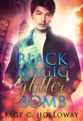 Review: Black Magic Glitterbomb by Sage C. Holloway