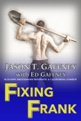 Guest Post and Giveaway: Fixing Frank by Jason T. Gaffney with Ed Gaffney