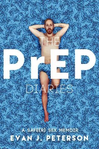Review: The PrEP Diaries: A Safe(r) Sex Memoir by Evan J. Peterson