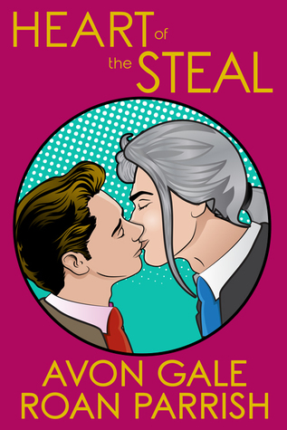 Review: Heart of the Steal by Avon Gale and Roan Parrish