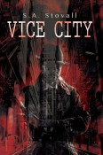 Guest Post and Giveaway: Vice City by S.A. Stovall