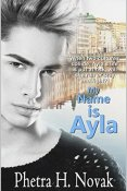 Review: My Name is Ayla by Phetra H. Novak