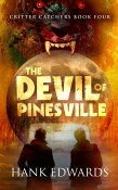 The Devil of Pinesville: Critter Catchers Book Four
