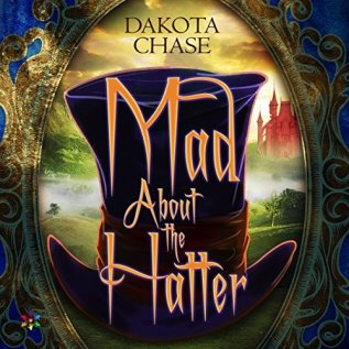 Audiobook Review: Mad About the Hatter by Dakota Chase