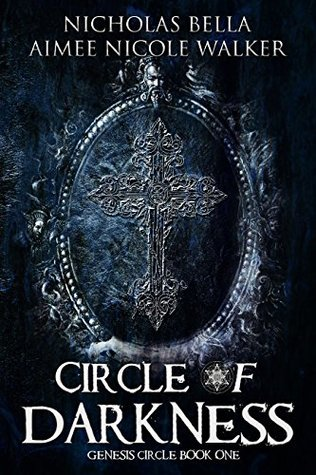 Review: Circle of Darkness by Nicholas Bella and Aimee Nicole Walker
