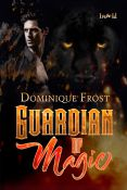 Review: Guardian of Magic by Dominique Frost