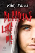 Guest Post and Giveaway: Bleeding Like Me by Riley Parks