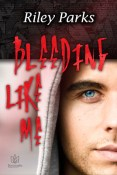 Bleeding Like Me by Riley Parks