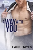 Excerpt and Giveaway: A Way with You by Lane Hayes