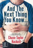 Review: And the Next Thing You Know... by Chase Taylor Hackett