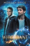 Guest Post and Giveaway: Witchbane by Morgan Brice