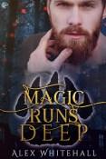 Review: Magic Runs Deep by Alex Whitehall
