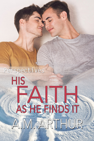 Review: His Faith As He Finds It by A.M. Arthur