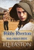 Review: Robby Riverton: Mail Order Bride by Eli Easton