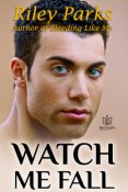 Review: Watch Me Fall by Riley Parks