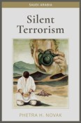 Silent Terrorism: Saudi Arabia by Phetra H. Novak