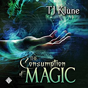 Audiobook Review: The Consumption of Magic by T.J. Klune