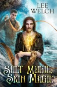 Guest Post and Giveaway: Salt Magic, Skin Magic by Lee Welch