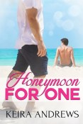 Review: Honeymoon for One by Keira Andrews