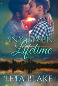 Guest Post and Giveaway: Any Given Lifetime by Leta Blake